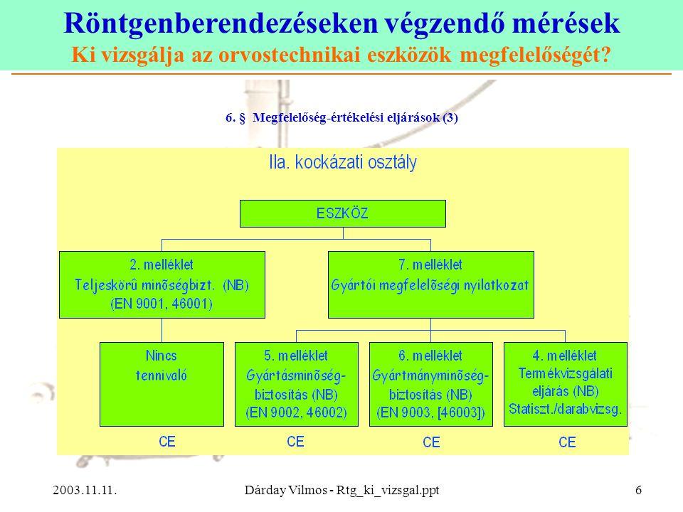 6. § Megfelelőség-értékelési eljárások (3)