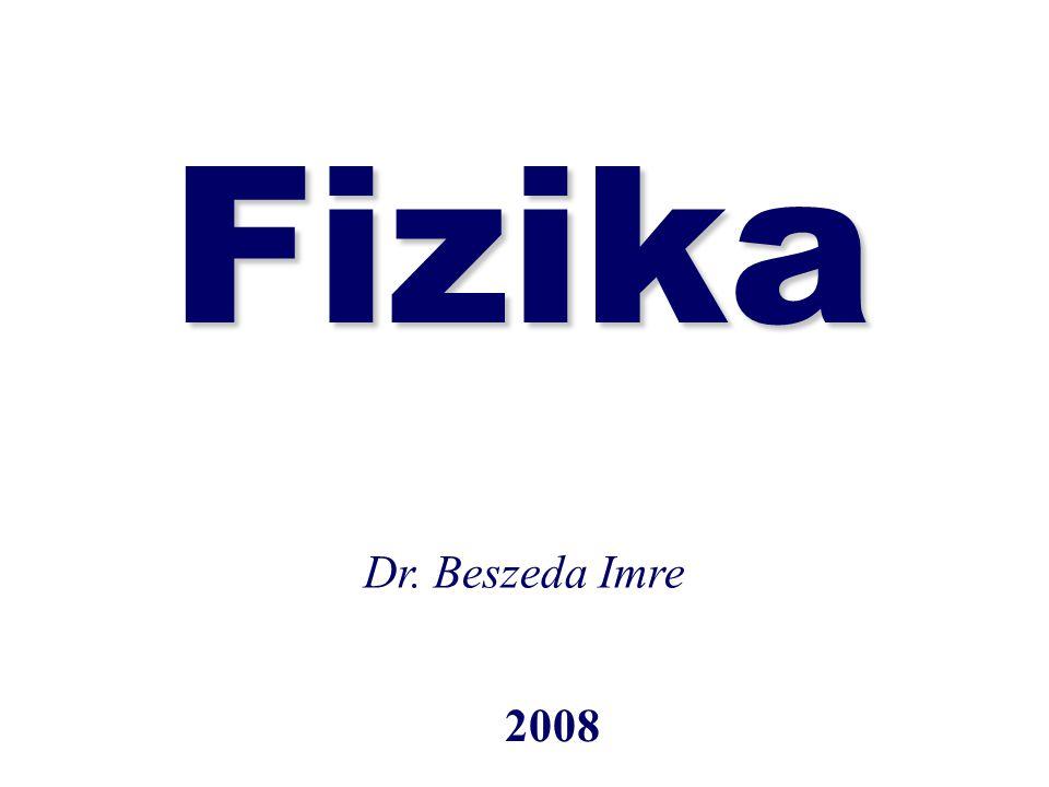 Fizika Dr. Beszeda Imre 2008