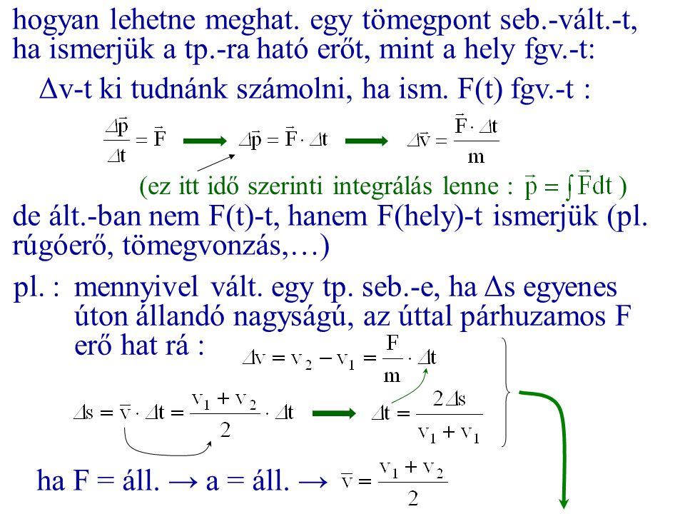 Δv-t ki tudnánk számolni, ha ism. F(t) fgv.-t :