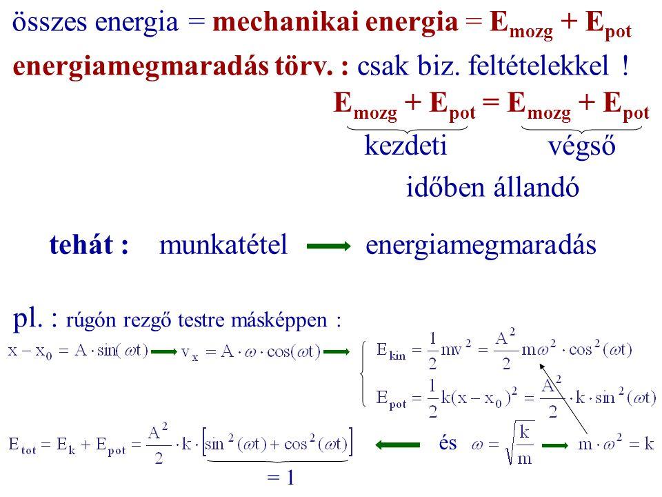 összes energia = mechanikai energia = Emozg + Epot