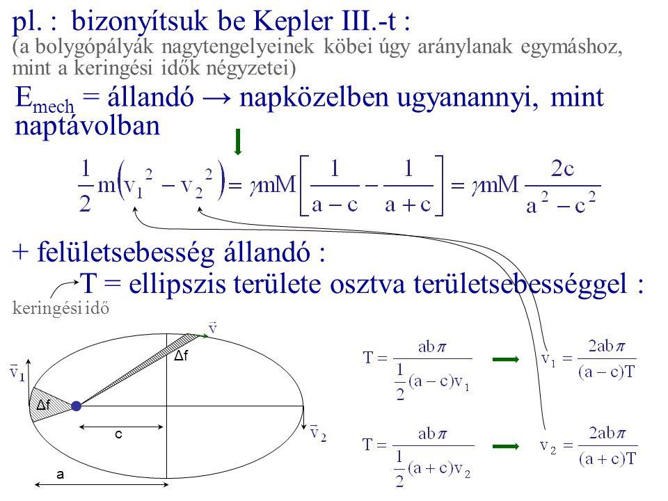 pl. : bizonyítsuk be Kepler III.-t :