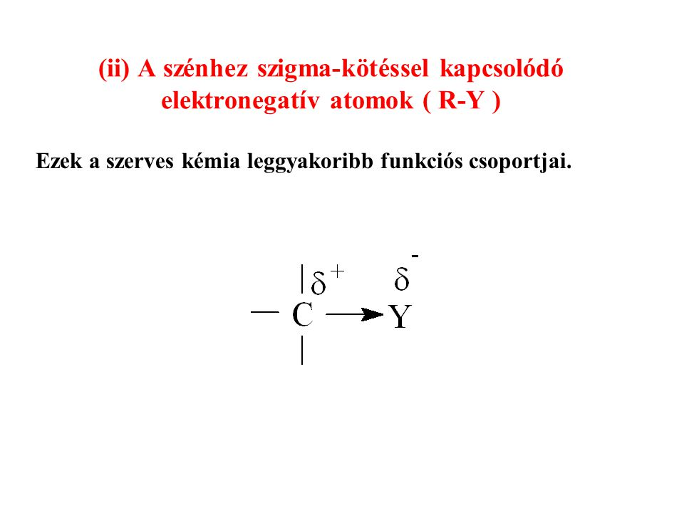 Ezek a szerves kémia leggyakoribb funkciós csoportjai.
