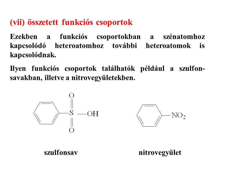 (vii) összetett funkciós csoportok