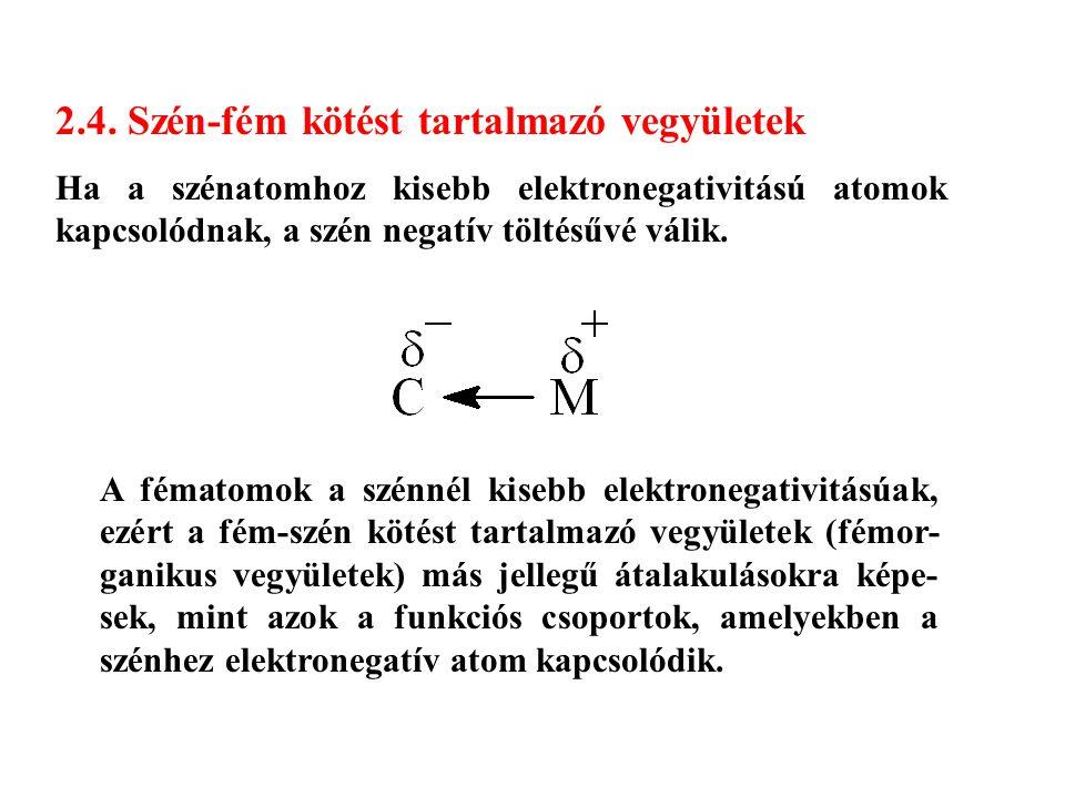 2.4. Szén-fém kötést tartalmazó vegyületek