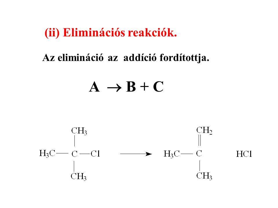A  B + C Az elimináció az addíció fordítottja.