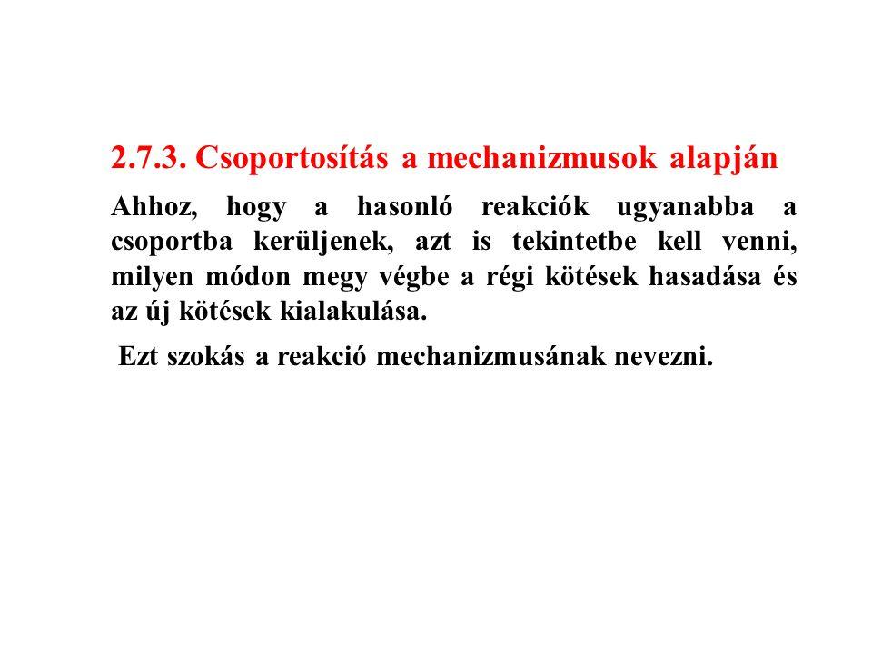 2.7.3. Csoportosítás a mechanizmusok alapján