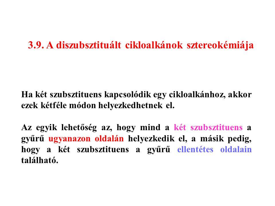 3.9. A diszubsztituált cikloalkánok sztereokémiája