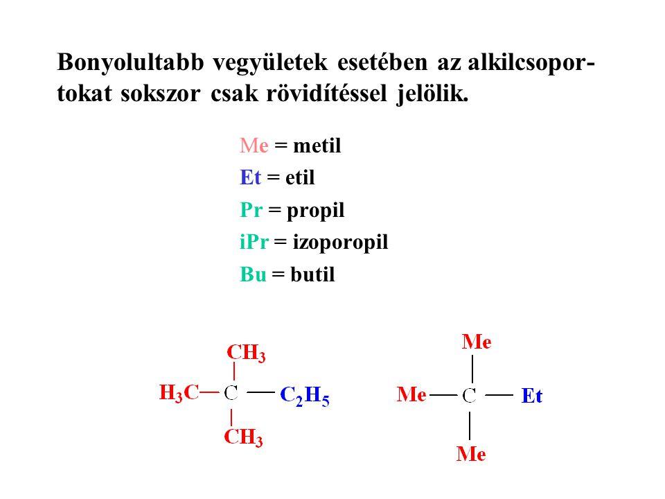 Me = metil Et = etil Pr = propil iPr = izoporopil Bu = butil