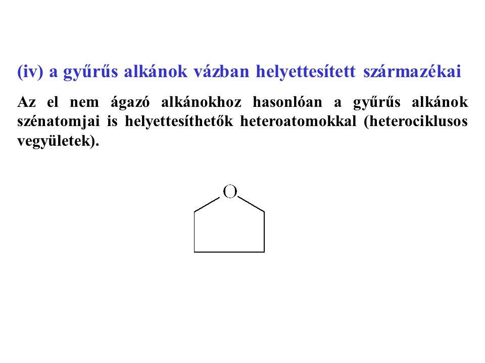 (iv) a gyűrűs alkánok vázban helyettesített származékai