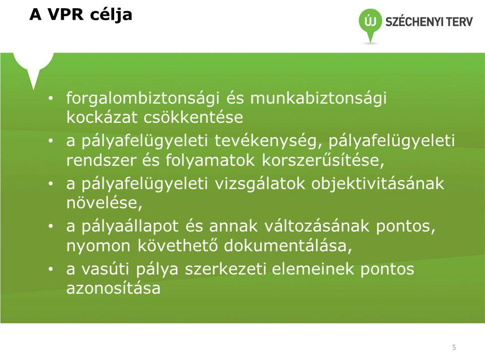A VPR célja forgalombiztonsági és munkabiztonsági kockázat csökkentése.