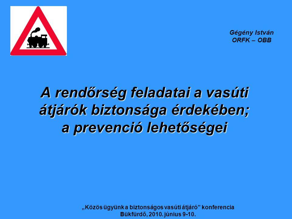 """""""Közös ügyünk a biztonságos vasúti átjáró konferencia"""