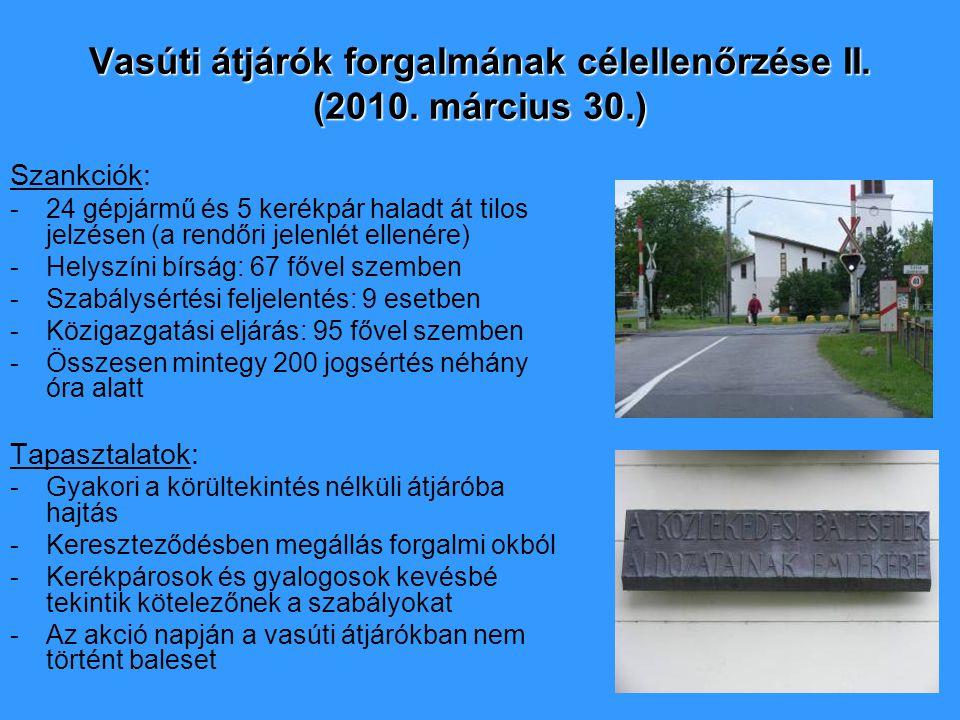 Vasúti átjárók forgalmának célellenőrzése II. (2010. március 30.)