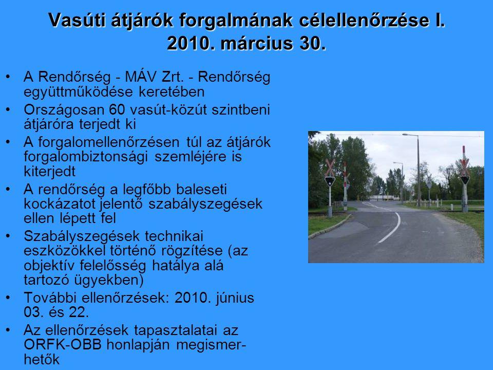 Vasúti átjárók forgalmának célellenőrzése I. 2010. március 30.