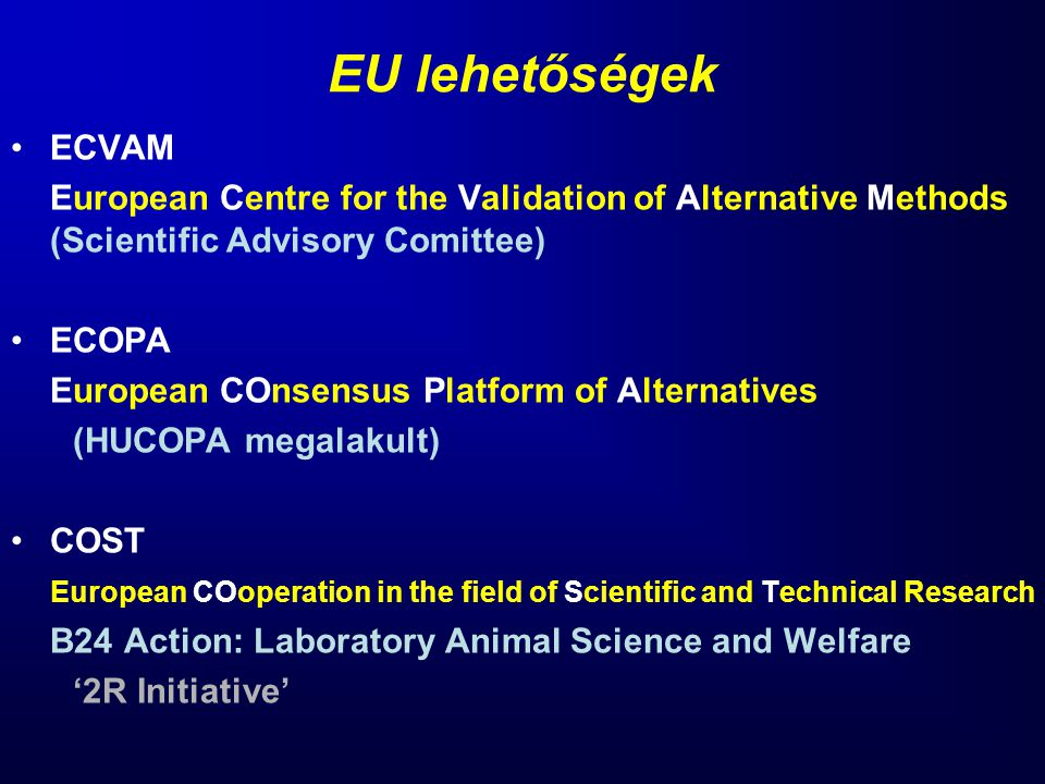 EU lehetőségek ECVAM. European Centre for the Validation of Alternative Methods (Scientific Advisory Comittee)