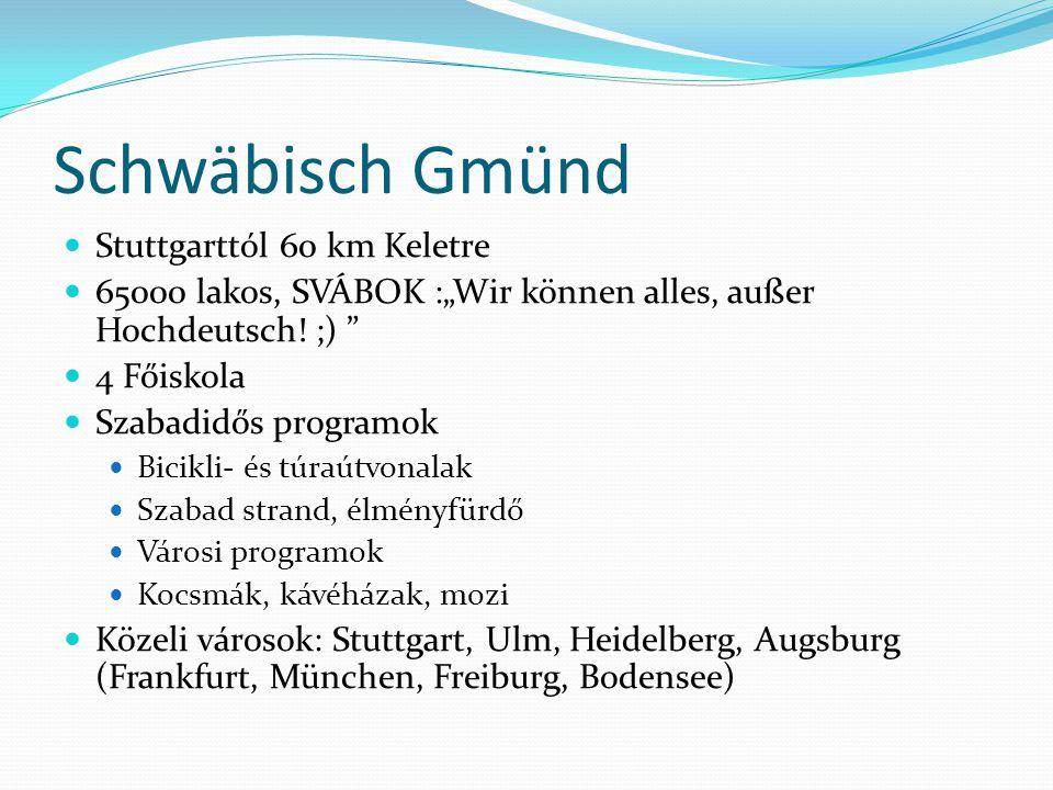 Schwäbisch Gmünd Stuttgarttól 60 km Keletre
