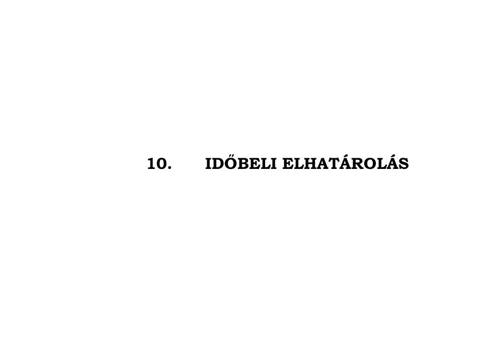 10. IDŐBELI ELHATÁROLÁS