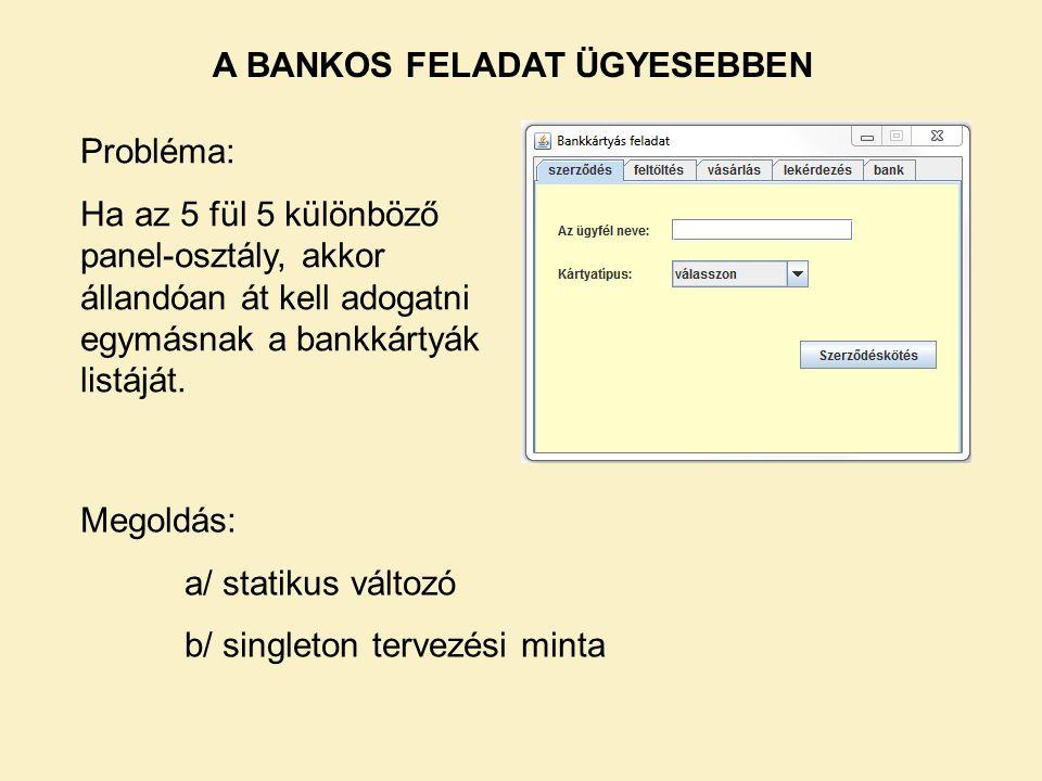 A BANKOS FELADAT ÜGYESEBBEN