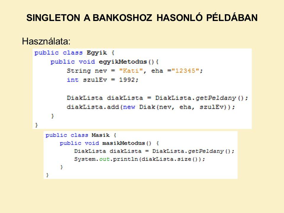 SINGLETON A BANKOSHOZ HASONLÓ PÉLDÁBAN