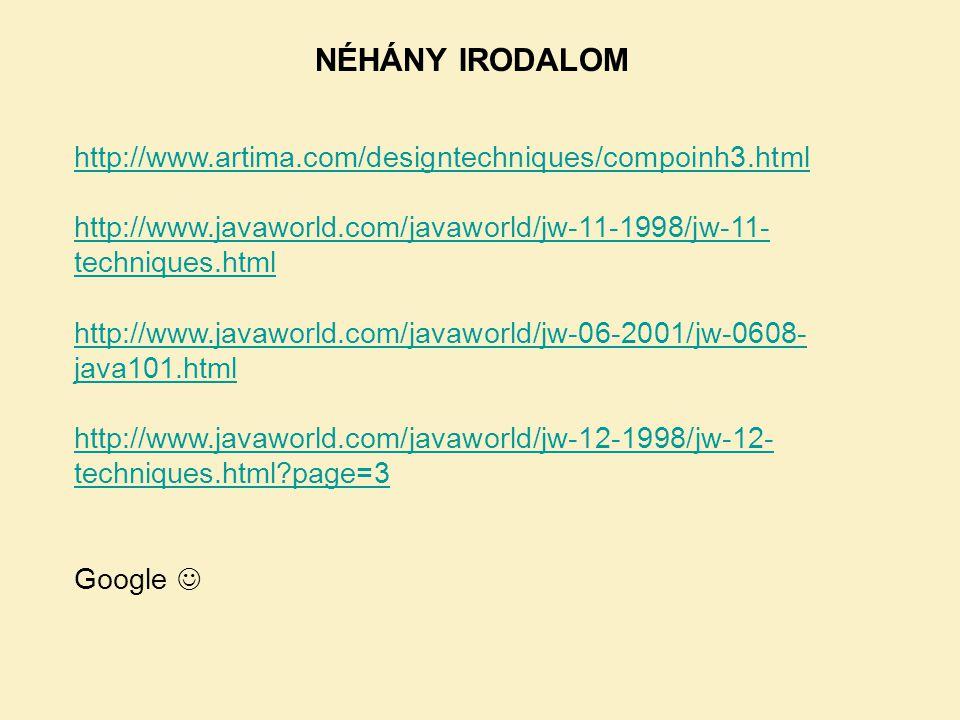 NÉHÁNY IRODALOM http://www.artima.com/designtechniques/compoinh3.html