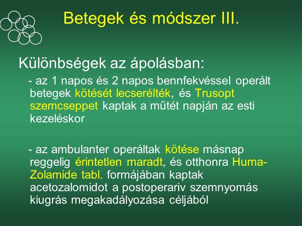 Betegek és módszer III. Különbségek az ápolásban: