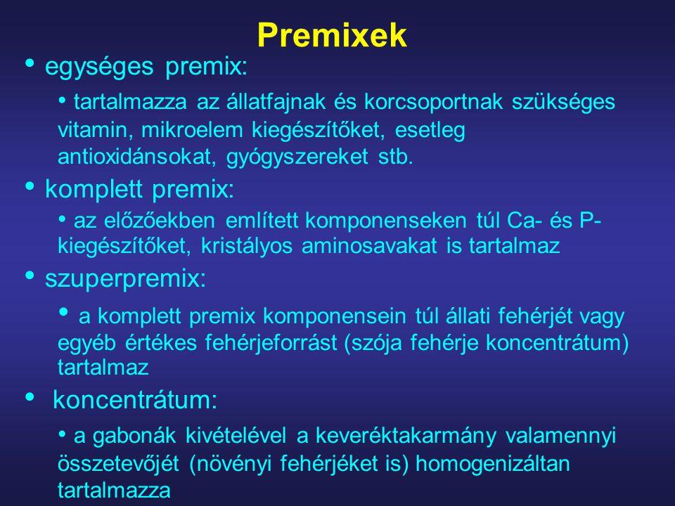 Premixek egységes premix: komplett premix: szuperpremix: