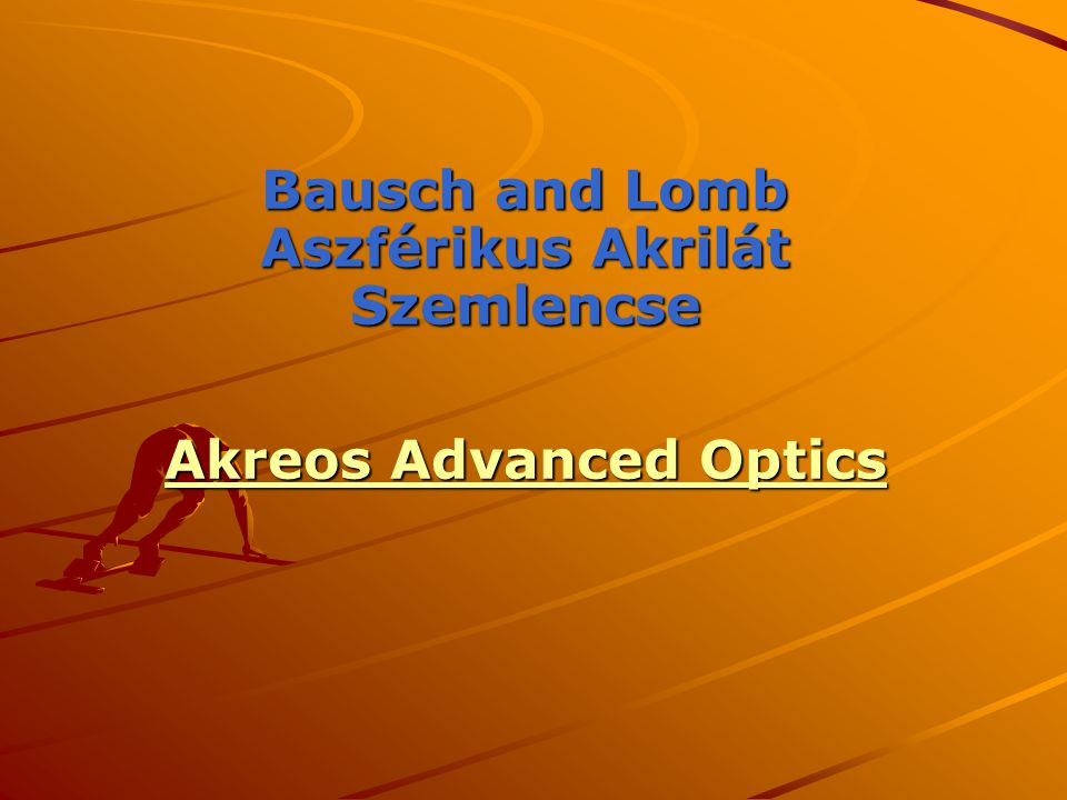 Bausch and Lomb Aszférikus Akrilát Szemlencse Akreos Advanced Optics