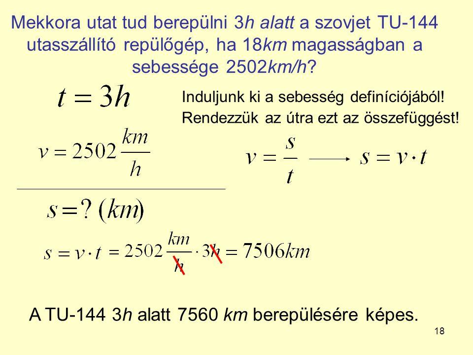 A TU-144 3h alatt 7560 km berepülésére képes.