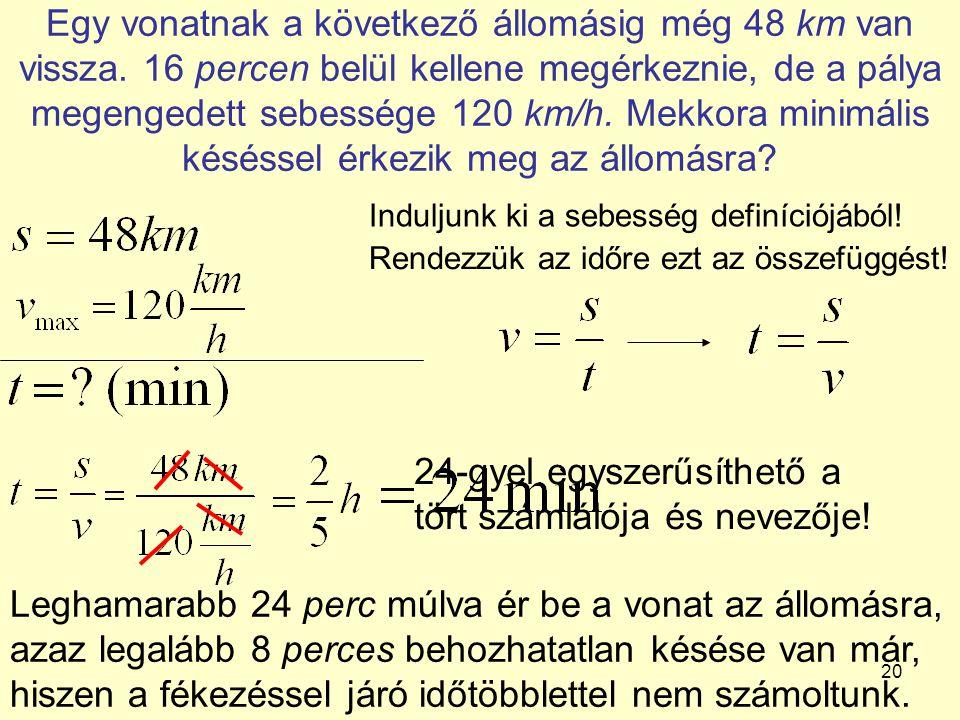 24-gyel egyszerűsíthető a tört számlálója és nevezője!