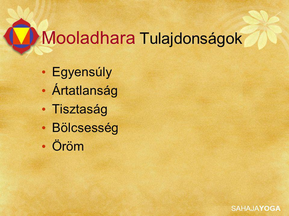 Mooladhara Tulajdonságok