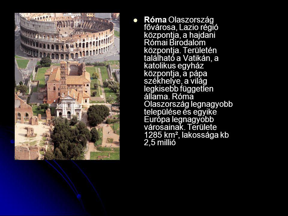 Róma Olaszország fővárosa, Lazio régió központja, a hajdani Római Birodalom központja.