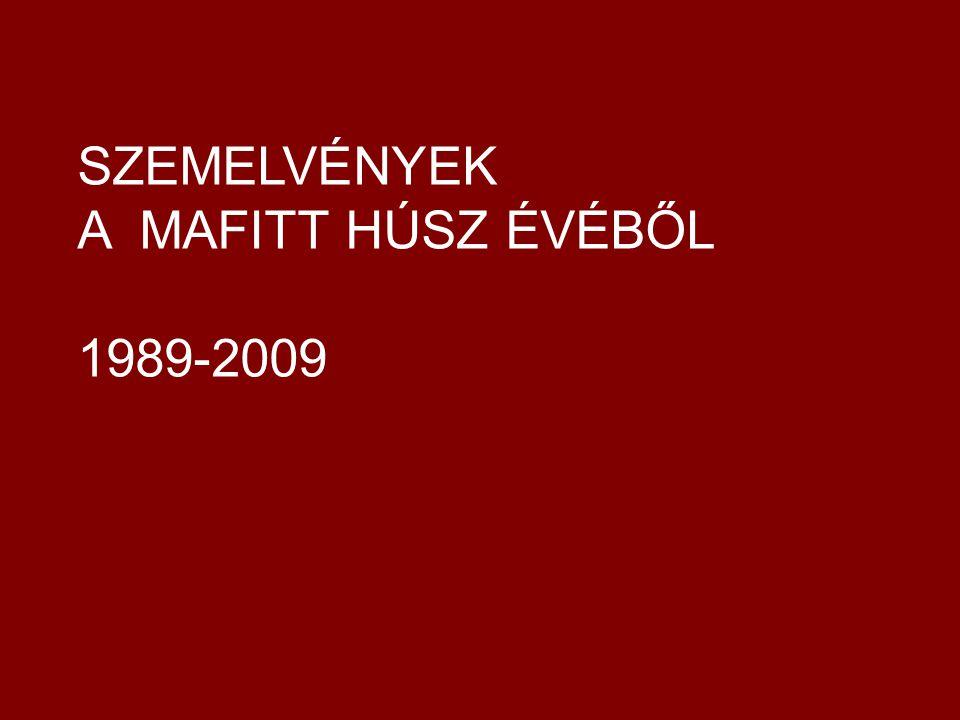 SZEMELVÉNYEK A MAFITT HÚSZ ÉVÉBŐL 1989-2009