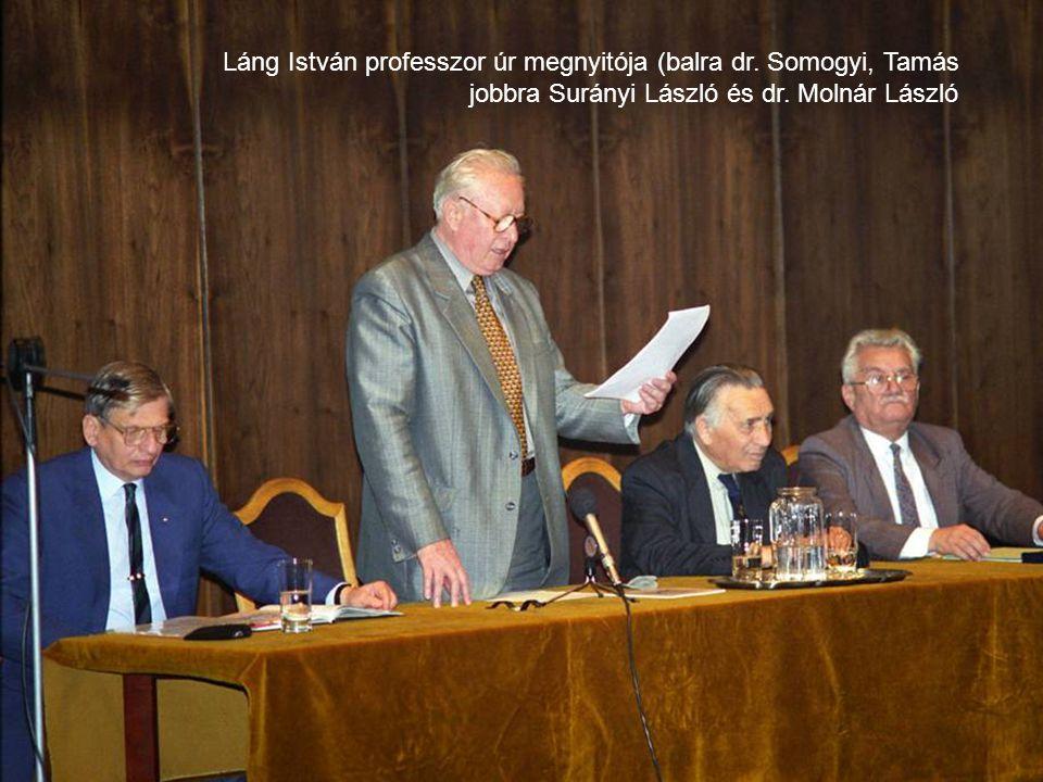 Láng István professzor úr megnyitója (balra dr. Somogyi, Tamás