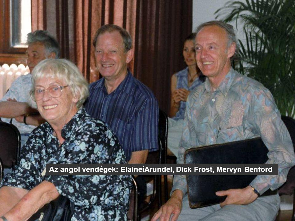 Az angol vendégek: ElaineíArundel, Dick Frost, Mervyn Benford