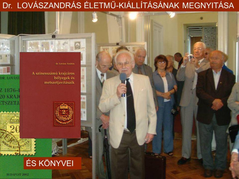 Dr. LOVÁSZANDRÁS ÉLETMŰ-KIÁLLÍTÁSÁNAK MEGNYITÁSA