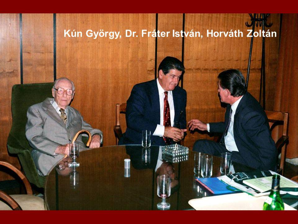 Kún György, Dr. Fráter István, Horváth Zoltán