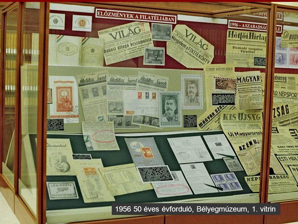1956 50 éves évforduló, Bélyegmúzeum, 1. vitrin