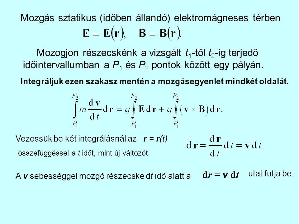 Mozgás sztatikus (időben állandó) elektromágneses térben