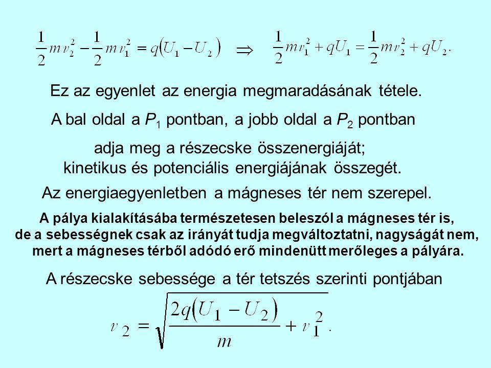 Ez az egyenlet az energia megmaradásának tétele.