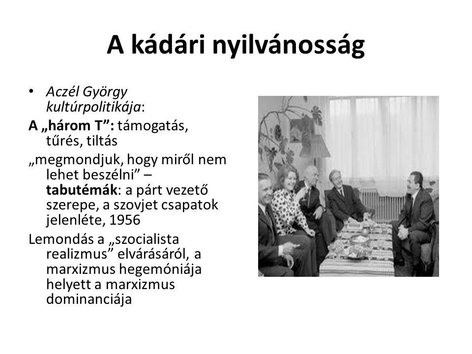 A kádári nyilvánosság Aczél György kultúrpolitikája:
