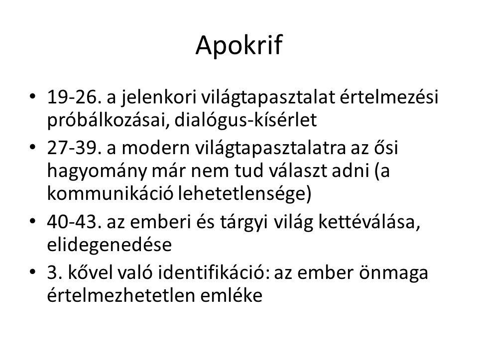 Apokrif 19-26. a jelenkori világtapasztalat értelmezési próbálkozásai, dialógus-kísérlet.
