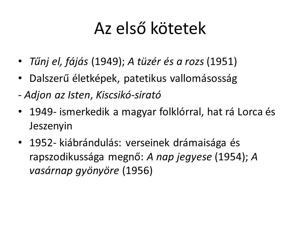 Az első kötetek Tűnj el, fájás (1949); A tüzér és a rozs (1951)