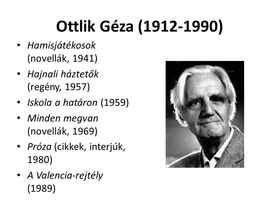 Ottlik Géza (1912-1990) Hamisjátékosok (novellák, 1941)