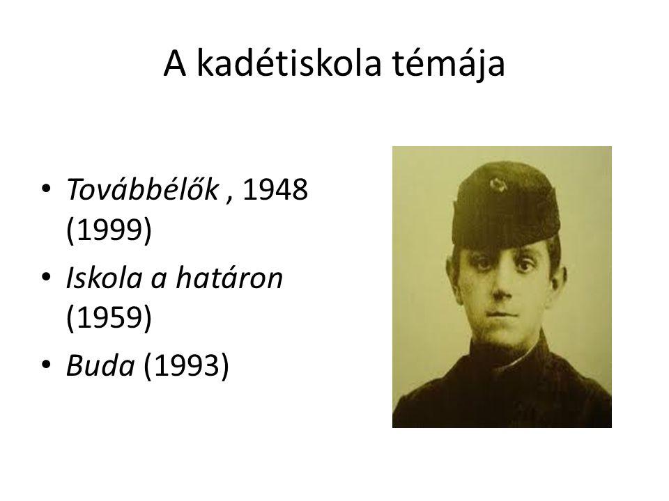 A kadétiskola témája Továbbélők , 1948 (1999) Iskola a határon (1959)