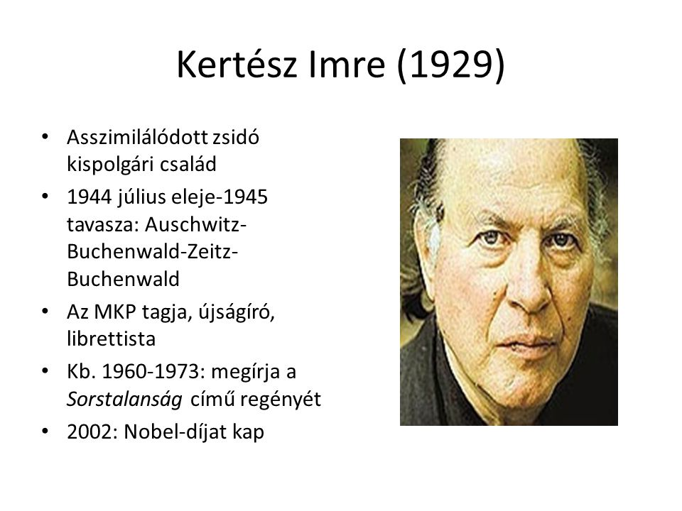 Kertész Imre (1929) Asszimilálódott zsidó kispolgári család