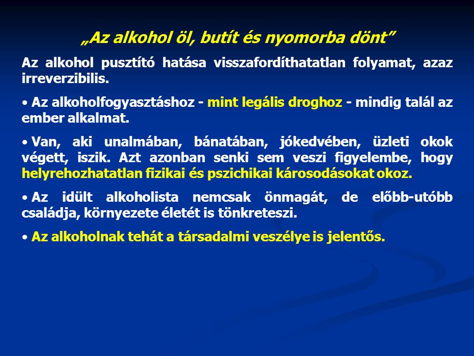 """""""Az alkohol öl, butít és nyomorba dönt"""