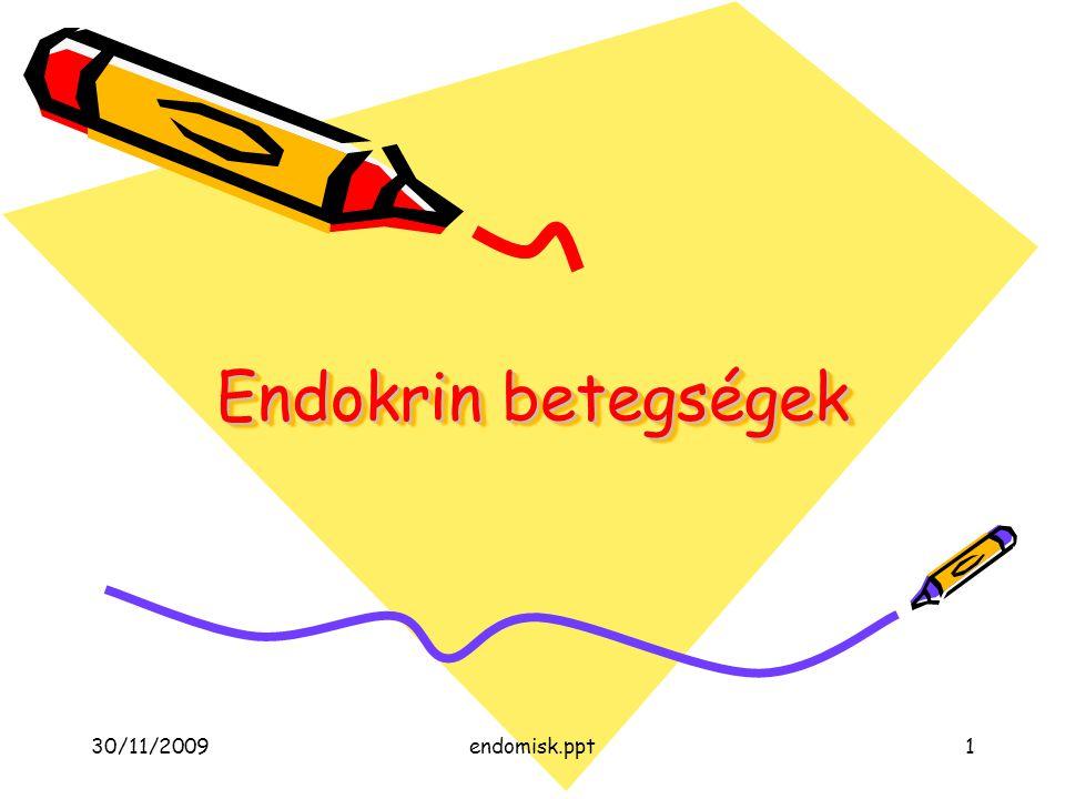 Endokrin betegségek 30/11/2009 endomisk.ppt