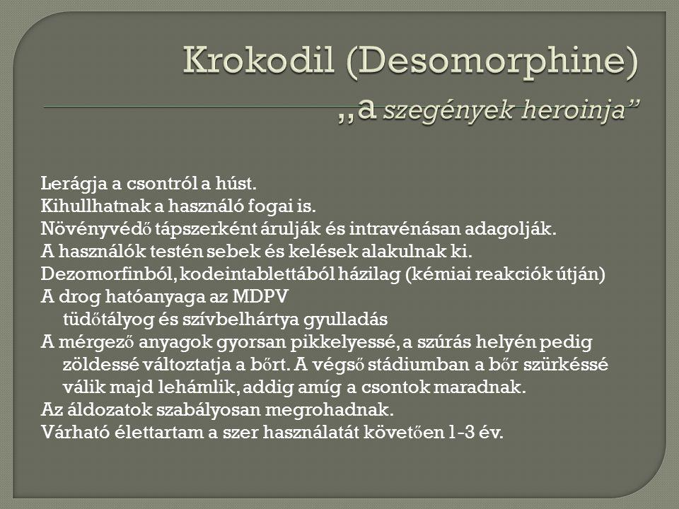 """Krokodil (Desomorphine) """"a szegények heroinja"""