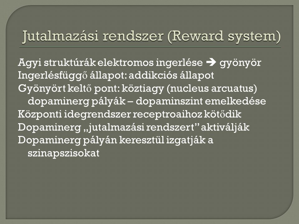 Jutalmazási rendszer (Reward system)