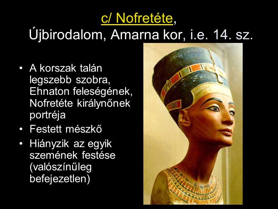 c/ Nofretéte, Újbirodalom, Amarna kor, i.e. 14. sz.