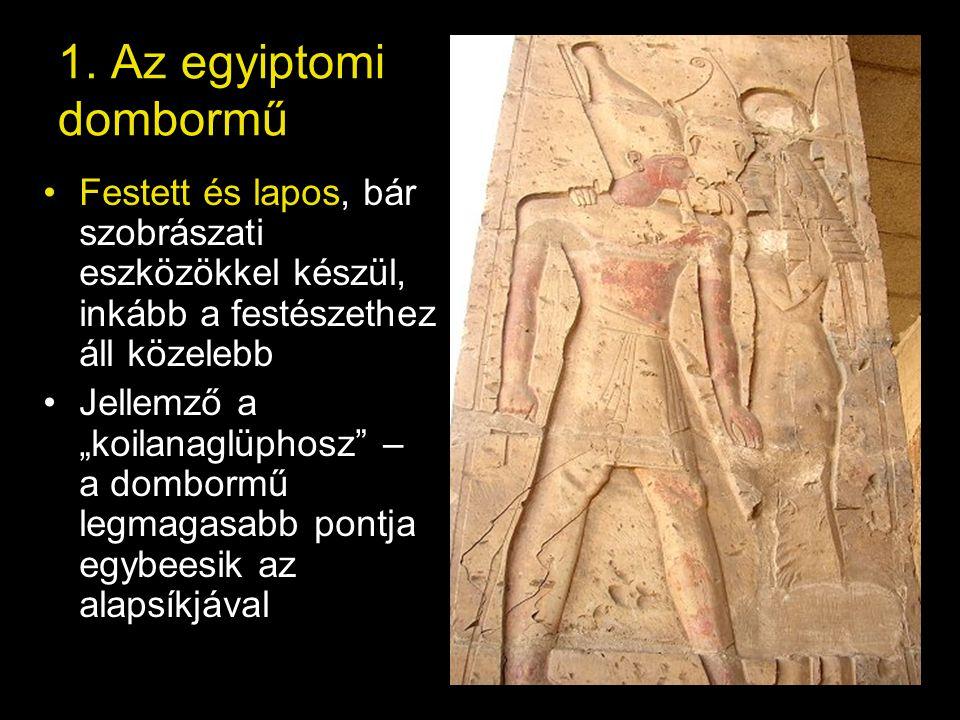 1. Az egyiptomi dombormű Festett és lapos, bár szobrászati eszközökkel készül, inkább a festészethez áll közelebb.